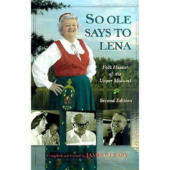 So Ole Says to Lena - Folk Humor of the Upper Midwest (2nd Revised edi