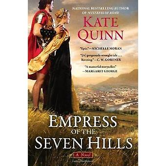 Empress of the Seven Hills by Kate Quinn - 9780425242025 Book