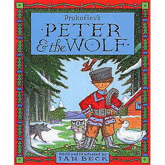 Peter and the Wolf by S.S. Prokof'ev - Ian Beck - 9780552527552 Book