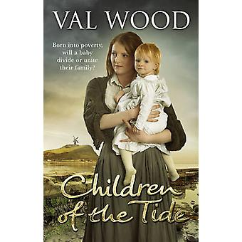 Children Of The Tide by Val Wood - 9780552171274 Book
