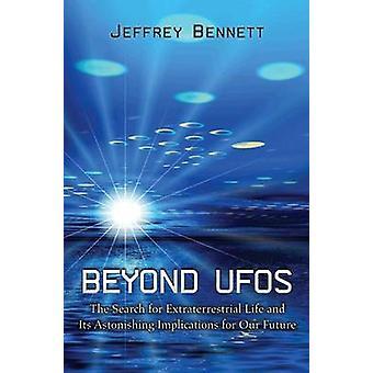 Más allá de los ovnis - la búsqueda de vida extraterrestre y sus asombrosos