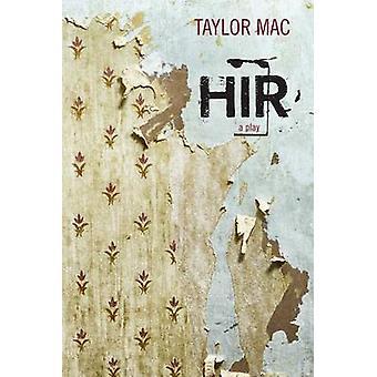 Hir - une pièce de Taylor Mac - Book 9780810133587