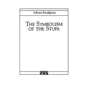 Die Symbolik des Stupa von Adrian Snodgrass - 9780877277002 Buch