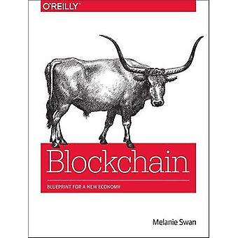 Blockchain - Blueprint for a New Economy by Melanie Swan - 97814919204