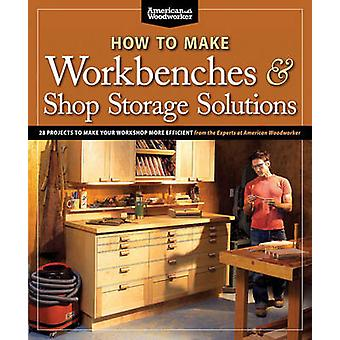 How to Make Workbenches & Shop Storage Solutions - 28 Projects to Make