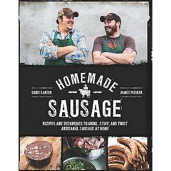 Homemade Sausage - Recipes and Techniques to Grind - Stuff - and Twist