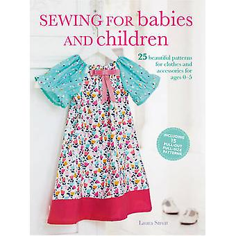 Sewing for Babies and Children - 25 Beautiful Designs for Clothes and