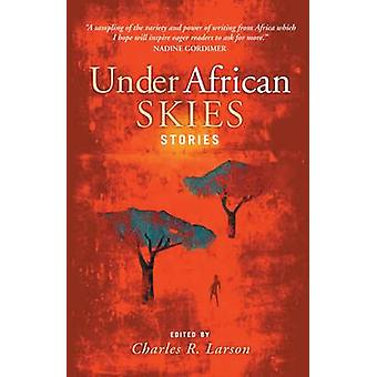 Under African Skies - Modern African Stories (Main) by Charles R. Lars