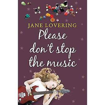 Please Don't Stop The Music by Jane Lovering - 9781906931278 Book