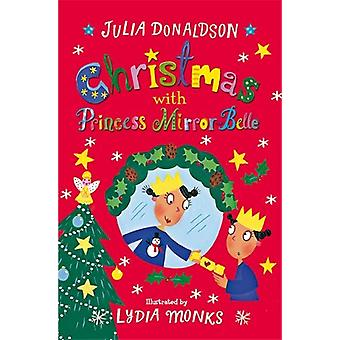 Christmas with Princess Mirror-Belle by Julia Donaldson - 97815098389