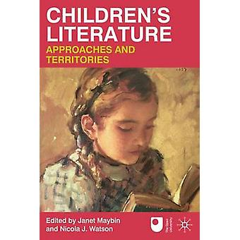Children's Literature - Approaches and Territories by Janet Maybin - N