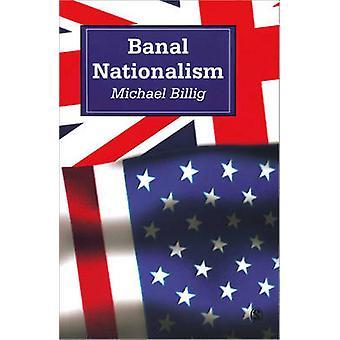 Banal Nationalism by Michael Billig - 9780803975255 Book