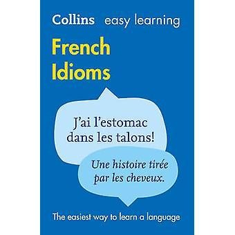 Fácil aprender expressões idiomáticas francês por dicionários Collins - 9780007337354 B