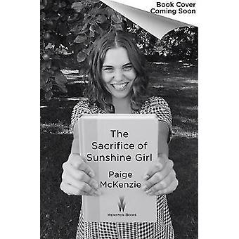 The Sacrifice of Sunshine Girl by Paige McKenzie - Nancy Ohlin - 9781