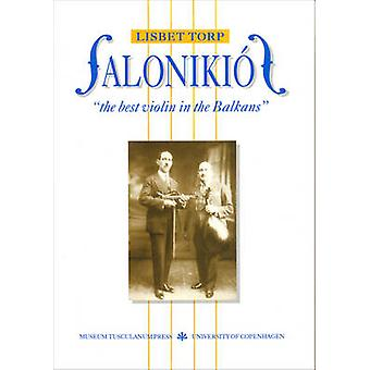 Salonikios - The Best Violin in the Balkans by Lisbeth Torp - 97887728