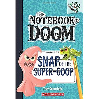 Snap of the Super-Goop: A Branches Book (the Notebook of Doom #10)