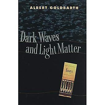 Dark Waves and Light Matter