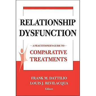 Treatments of Relationship Dysfunction: A Practitioner's Guide to Comparative Treatments (Comparative Treatments for Psychological Disorders): A Practitioner's ... Treatments for Psychological Disorders)