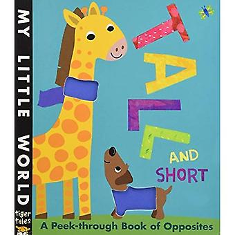 Tall and Short: A Peek-Through Book of Opposites (My Little World)