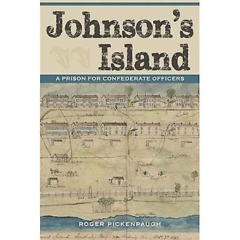 Johnson's Island: A Prison for Confederate Officers (Civil War in the North)