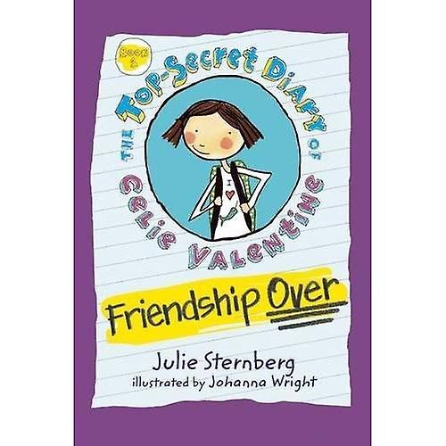 Friendship Over (Top-Secret Diary of Celie Valentine)