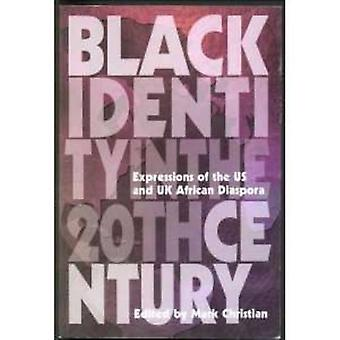 Black Identity in the Twentieth Century: Expressions of the US and UK African Diaspora