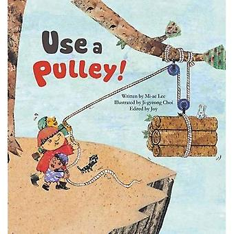 Use a Pulley: Simple Machines_Pulley (Science Storybooks)