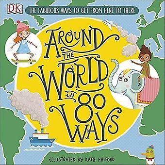 Runt världen i 80 sätt: The utmärkt uppfinningar som få oss från här till där