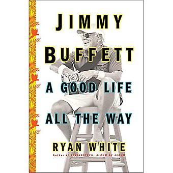 Jimmy Buffett: A Good Life� All the Way
