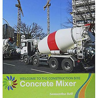 Concrete Mixer (21st Century Basic Skills Library: Level 1: Welcome to the C)