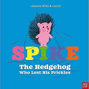 Spike: Le hérisson qui a perdu ses épines