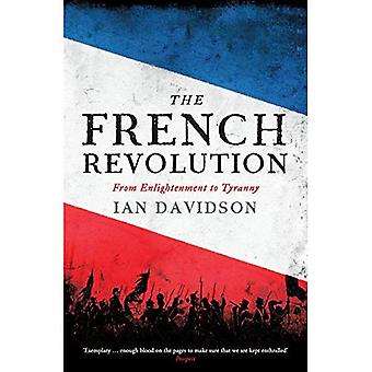 The French Revolution: From� Enlightenment to Tyranny