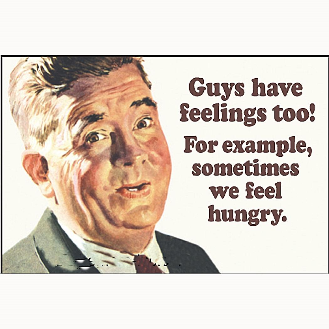 Guys have Feelings Too.... funny fridge magnet     (ep)