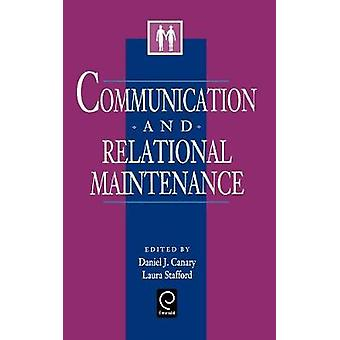 Communication and Relational Maintenance by Canary & Daniel J.