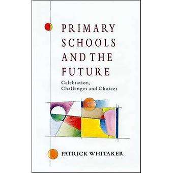 PRIMARY SCHOOLS AND THE FUTURE by WHITAKER