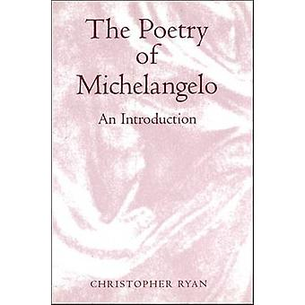 The Poetry of Michelangelo An Introduction by Ryan & Chris