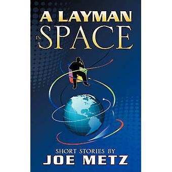 Un profane en l'espace de Metz & Joe