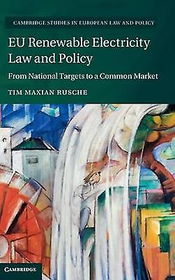EU Renouveauable Electricity Law and Policy by Maxian Rusche & Tim