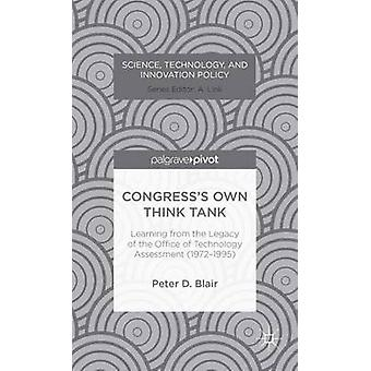 Congresss Own Think Tank Learning from the Legacy of the Office of Technology Assessment 19721995 by Blair & Peter D.