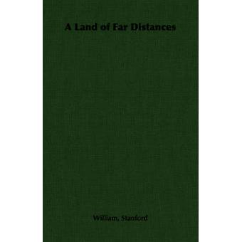 A Land of Far Distances by Stanford & William