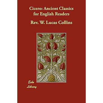 Cicero Ancient Classics for English Readers by Collins & Rev. W. Lucas