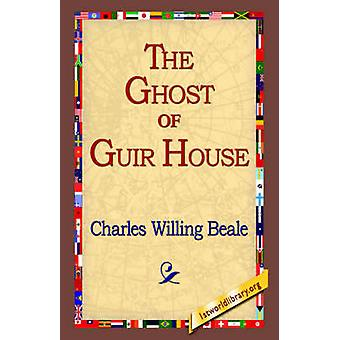 The Ghost of Guir House by Beale & Charles Willing