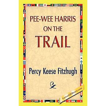 PeeWee Harris on the Trail by Fitzhugh & Percy K.