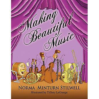 Making Beautiful Music by Stilwell & Norma Minturn