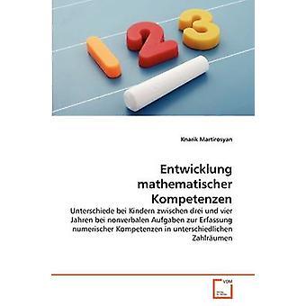 Entwicklung mathematischer Kompetenzen by Martirosyan & Knarik