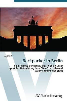 Backpacker in Berlin by Lck Anja