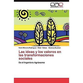 Las ideeën y Los Valores En Las Transformaciones Sociales door Moreira Rodriguez Yanni