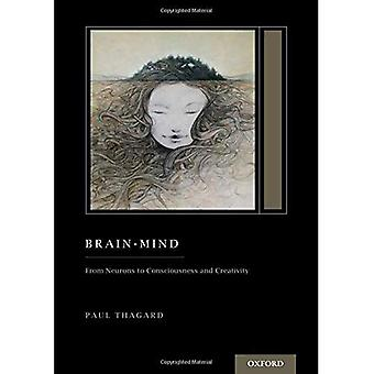 Brain-Mind: From Neurons to� Consciousness and Creativity