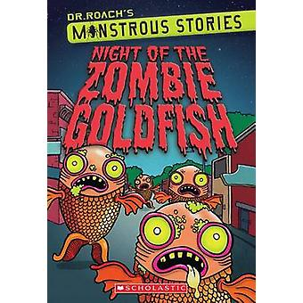 Monstrous Stories #1 - Night of the Zombie Goldfish by Dr Roach - Paul