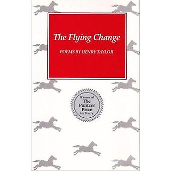 The Flying Change - Poems by Henry Taylor - 9780807112632 Book